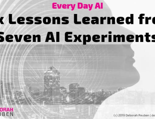 Everyday AI: Six Lessons Learned From 7 AI Experiments
