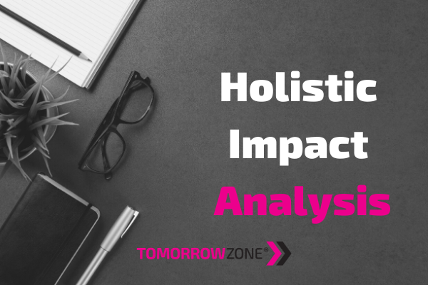 "Tomorrowzone ""Holistic Impact Analysis"" #tomorrowzone"