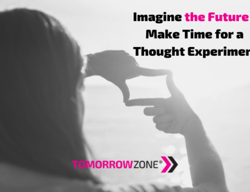 Imagine the Future – Make Time for a Thought Experiment